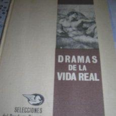 Libros de segunda mano: LIBRO: DRAMAS DE LA VIDA REAL, POR SELECCIONES DEL READER'S DIGEST, AÑO 1965. DIFICIL... Lote 27590640