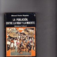 Libros de segunda mano: LA POBLACIÓN, ENTRE LA VIDA Y LA MUERTE (MANUEL FERRER REGALES).. Lote 10118499