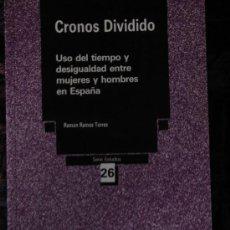 Libros de segunda mano: CRONOS DIVIDIDO. USO DEL TIEMPO Y DESIGUALDAD. RAMÓN RAMOS.. Lote 25989117