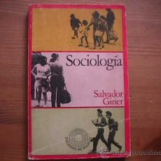 Libros de segunda mano: SOCIOLOGIA, SALVADOR GINER, PENINSULA, 1972. Lote 10444818