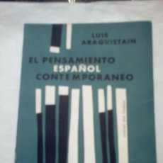 Libros de segunda mano: EL PENSAMIENTO ESPAÑOL CONTEMPORÁNEO DE LUIS ARAQUISTAIN(PRIMERA EDICIÓN, 1962, LOSADA). Lote 21406539