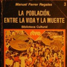 Libros de segunda mano: LA POBLACION ENTRE LA VIDA Y LA MUERTE . Lote 50632576