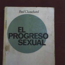 Libros de segunda mano: EL PROGRESO SEXUAL, POR PAUL CHAUCHARD - EDITORIAL FONTANELLA - BARCELONA -1968. Lote 20151554