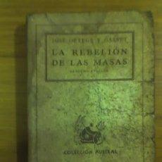 Libros de segunda mano: LA REBELION DE LAS MASAS, POR JOSÉ ORTEGA Y GASSET - ESPASA CALPE - ARGENTINA - 1944. Lote 17682218
