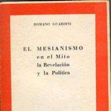 Libros de segunda mano: 1947: EL MESIANISMO EN EL MITO, LA REVELACIÓN Y LA POLÍTICA. Lote 27094418