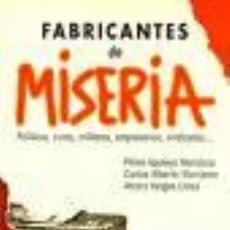 Libros de segunda mano: FABRICANTES DE MISERIA DE P. APULEYO MENDOZA, C. A. MONTANER Y ÁLVARO VARGAS LLOSA (PLAZA Y JANÉS). Lote 112104992