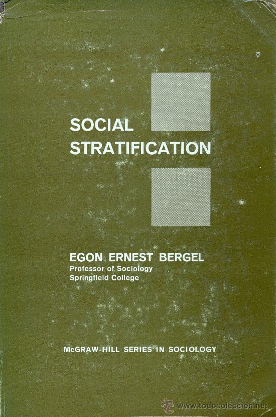 EGON ERNEST BERGEL. SOCIAL STRATIFICATION. USA, 1962 (Libros de Segunda Mano - Pensamiento - Sociología)