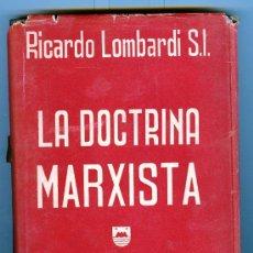 Libros de segunda mano: LA DOCTRINA MARXISTA (RICARDO LOMBARDI S.I.) - 2ª EDICIÓN 1952. Lote 25400536