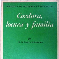 Libros de segunda mano: CORDURA, LOCURA Y FAMILIA - LAING & ESTERSON - FONDO DE CULTURA, MEXICO - AÑO 1967 - 234 PAGINAS. Lote 24713618