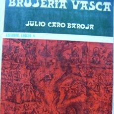 Libros de segunda mano: BRUJERÍA VASCA - CARO BAROJA - RECOPILACIÓN DE TEXTOS ANTIGUOS - TXERTOA, 1985. Lote 26208260