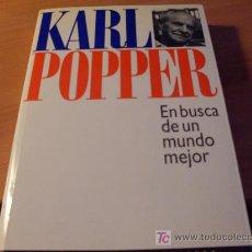 Libros de segunda mano: EN BUSCA DE UN MUNDO MEJOR ( KARL POPPER ). Lote 17283658