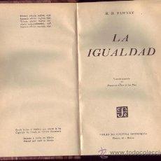 Libros de segunda mano: LA IGUALDAD.R.H. TAWNEY. VERSIÓN ESPAÑOLA DE FRANCISCO GINER DE LOS RÍOS.¡UNA JOYA!. Lote 26783940