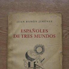 Libros de segunda mano: ESPAÑOLES DE TRES MUNDOS. VIEJO MUNDO, NUEVO MUNDO, OTRO MUNDO. JIMÉNEZ (JUAN RAMÓN). Lote 17466795