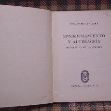 Libros de segunda mano: JOSÉ ORTEGA Y GASSET - 1939 - ENSIMISMAMIENTO Y ALTERACIÓN - ED. ESPASA CALPE. Lote 27583992