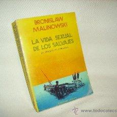 Libros de segunda mano: LA VIDA SEXUAL DE LOS SALVAJES DEL NOROESTE DE LA MELANESIA. Lote 17959039