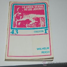 Libros de segunda mano: LA LUCHA SEXUAL DE LOS JÓVENES. WILHELM REICH. Lote 26672635