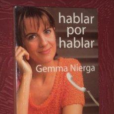 Second hand books - Hablar por hablar por Gemma Nierga de Planeta en Barcelona 1997 Primera edición - 20056573