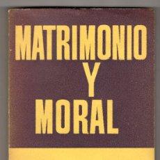Libros de segunda mano: MATRIMONIO Y MORAL POR BERTRAND RUSSELL. EDICIONES SIGLO VEINTE BUENOS AIRES 1965. Lote 18341795