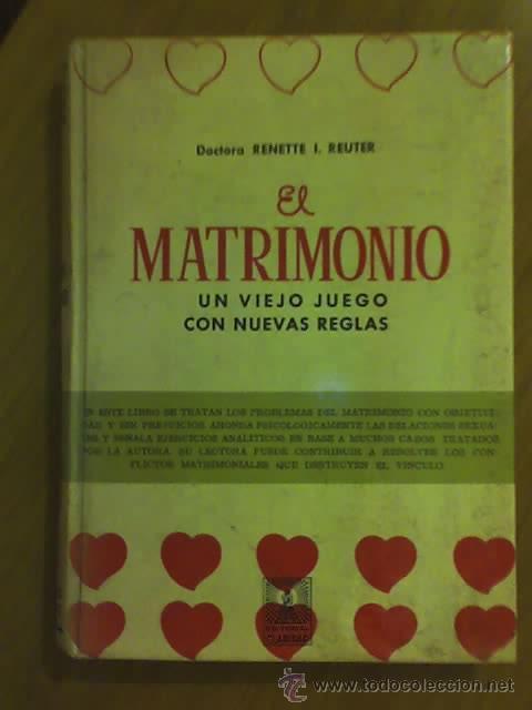 EL MATRIMONIO (UN VIEJO JUEGO CON NUEVAS REGLAS), POR RENETTE REUTER - CLARIDAD - 1971 (Libros de Segunda Mano - Pensamiento - Sociología)