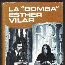 Libros de segunda mano: JOSE Mª IÑIGO * LA BOMBA ESTHER VILAR *. Lote 18464657