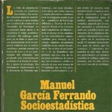 Libros de segunda mano: SOCIOESTADÍSTICA : INTRODUCCIÓN A LA ESTADÍSTICA EN SOCIOLOGÍA. MANUEL GARCIA FERRANDO. ALIANZA.... Lote 27322893