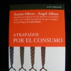 Libros de segunda mano: ATRAPADOS POR EL CONSUMO. OLIVER Y ALLOZA. ED.LID. 2009 140 PAG. Lote 18834423