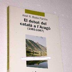 Libros de segunda mano: COLECCIÓN LA GABELLA, NÚMERO 1. JOSÉ R. BADA PANILLO. EL DEBAT DEL CATALÀ A L'ARAGÓ (1983-1987).. Lote 25383977