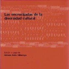 Libros de segunda mano: LAS ENCRUCIJADAS DE LA DIVERSIDAD CULTURAL (MADRID, 2005). Lote 24640493