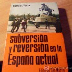 Libros de segunda mano: SUBVERSION Y REVERSION EN LA ESPAÑA ACTUAL ( CARLOS I. YUSTE ) 1974. Lote 19063346