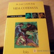 Libros de segunda mano: VIDA COTIDIANA ( DR. JOAN CORBELLA ROIG ) (LB34). Lote 19064185