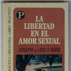 Livros em segunda mão: LA LIBERTAD EN EL AMOR SEXUAL - 1975 - BRUGUERA LIBRO PRÁCTICO - JOSEPH Y LOIS F. BIRD. Lote 19838023
