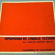 Libros de segunda mano: ESPECIFIDAD LENGUAJE TELEVISIVO POR CARLOS GORTARI DRETS CUADERNOS DE TELEVISIÓN Nº 1 1969. Lote 19860806