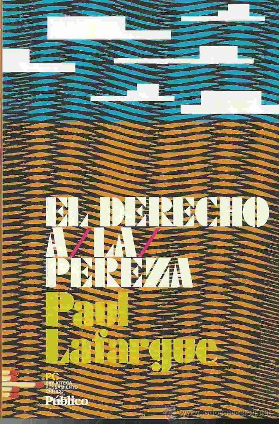 EL DERECHO A LA PEREZA POR PAUL LAFARGUE DE EDITORIAL SOL90 EN BARCELONA 2010 (Libros de Segunda Mano - Pensamiento - Sociología)