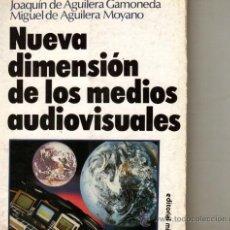Libros de segunda mano: UXL LA NUEVA DIMENSION DE LOS MEDIOS AUDIOVISUALES 1989 ENSAYO SOCIOLOGIA COMUNICACION SOCIEDAD UX. Lote 24848081