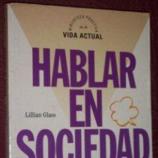 Libros de segunda mano: HABLAR EN SOCIEDAD POR LILLIAN GLASS DE ALTAYA EN BARCELONA 1995. Lote 20696324