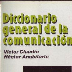 Libros de segunda mano: DICCIONARIO GENERAL DE LA COMUNICACION. VÍCTOR CLAUDIN. HÉCTOR ANABITARTE.. Lote 24990345