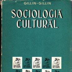 Libros de segunda mano: JOHN LEWIS GILLIN: SOCIOLOGÍA CULTURAL. MADRID. 1961.. Lote 26762681
