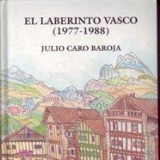 Libros de segunda mano: EL LABERINTO VASCO (1977-1988) JULIO CARO BAROJA. Lote 25441912
