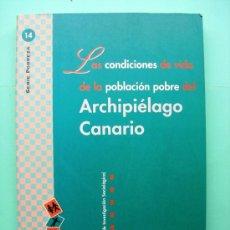 Libros de segunda mano: LAS CONDICIONES DE VIDA DE LA POBLACIÓN POBRE DEL ARCHIPIÉLAGO CANARIO - AÑO 1996. Lote 21119692