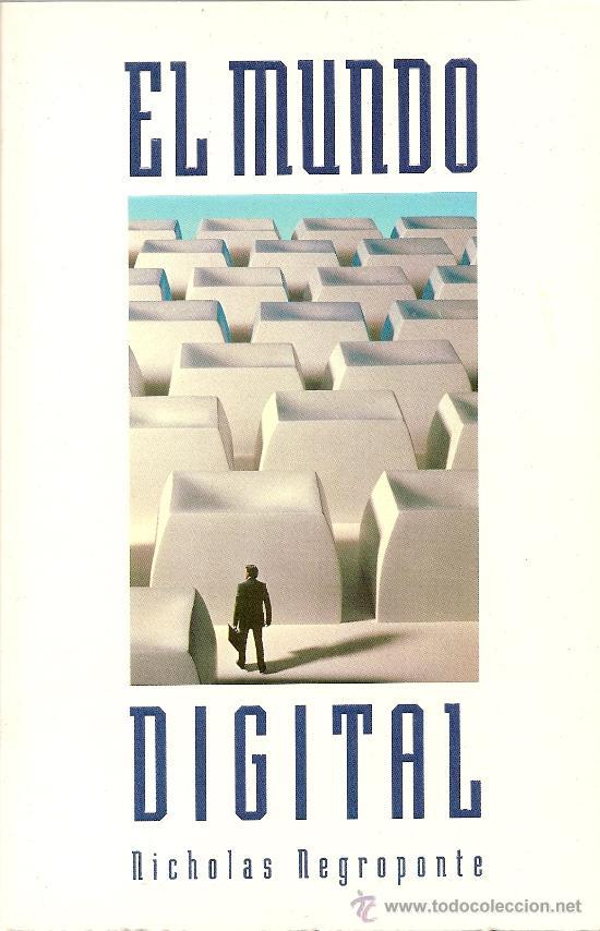EL MUNDO DIGITAL DE NICHOLAS NEGROPONTE(PRIMERA EDICIÓN) (EDICIONES B) (Libros de Segunda Mano - Pensamiento - Sociología)
