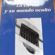 Libros de segunda mano: LA CARCEL Y SU MUNDO OCULTO. F. XAVIER MORENO, JORDI PORTA Y F. XAVIER ROVIRA - RARO Y DÍFICIL. Lote 27540740