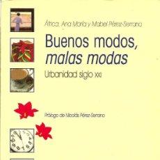 Libros de segunda mano: BUENOS MODOS, MALAS MODAS / ANA MARIA ÁFRICA Y MABEL PÉREZ-SERRANO. Lote 21532923