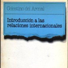 Libros de segunda mano: CELESTINO DEL ARENAL. INTRODUCCIÓN A LAS RELACIONES INTERNACIONALES. MADRID. 1984. DIRI. Lote 23636324