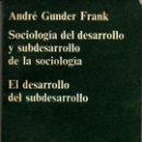 Libros de segunda mano: GUNDER FRANK ANDRÉ: SOCIOLOGÍA DEL DESARROLLO Y SUBDESARROLLO DE LA SOCIOLOGÍA. BARCELONA. 1971.. Lote 26697037