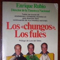 Libros de segunda mano: LOS CHUNGOS. LOS FULES POR ENRIQUE RUBIO DE PLANETA EN BARCELONA 1987 PRIMERA EDICIÓN. Lote 26867760