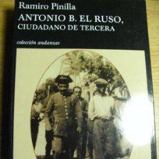 Libros de segunda mano: ANTONIO B EL RUSO – RAMIRO PINILLA- HISTORIA DE VIDA – POSGUERRA – AÑOS 50, 60 Y 70.. Lote 26495394