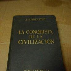 Libros de segunda mano: LA CONQUISTA DE LA CIVILIZACION, J.H.BREASTED, ED. ESPASA CALPE. Lote 22844685