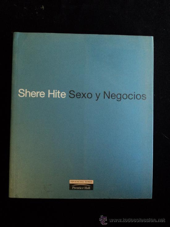 SEXO Y NEGOCIOS. SHERE HITE. FINANCIAL TIMES. 2000 233 PAG (Libros de Segunda Mano - Pensamiento - Sociología)