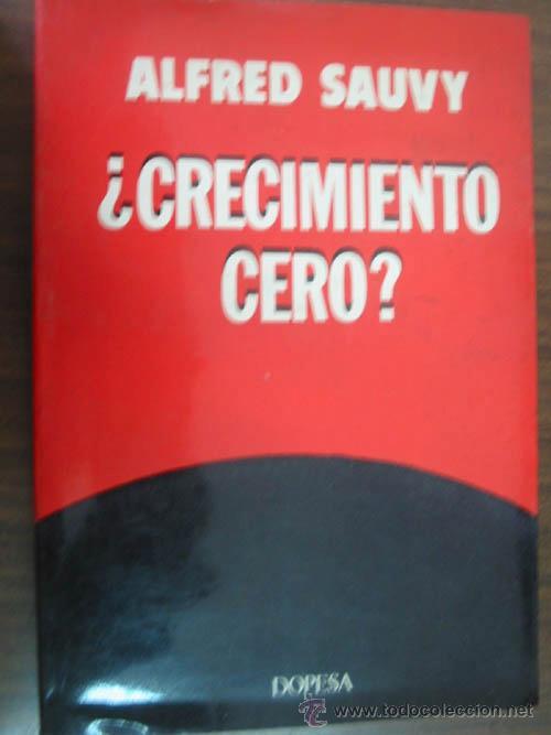 CRECIMIENTO CERO?. SAUVY, ALFRED. 1973. 1ª EDICIÓN (Libros de Segunda Mano - Pensamiento - Sociología)
