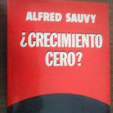Libros de segunda mano: CRECIMIENTO CERO?. SAUVY, ALFRED. 1973. 1ª EDICIÓN. Lote 23254396